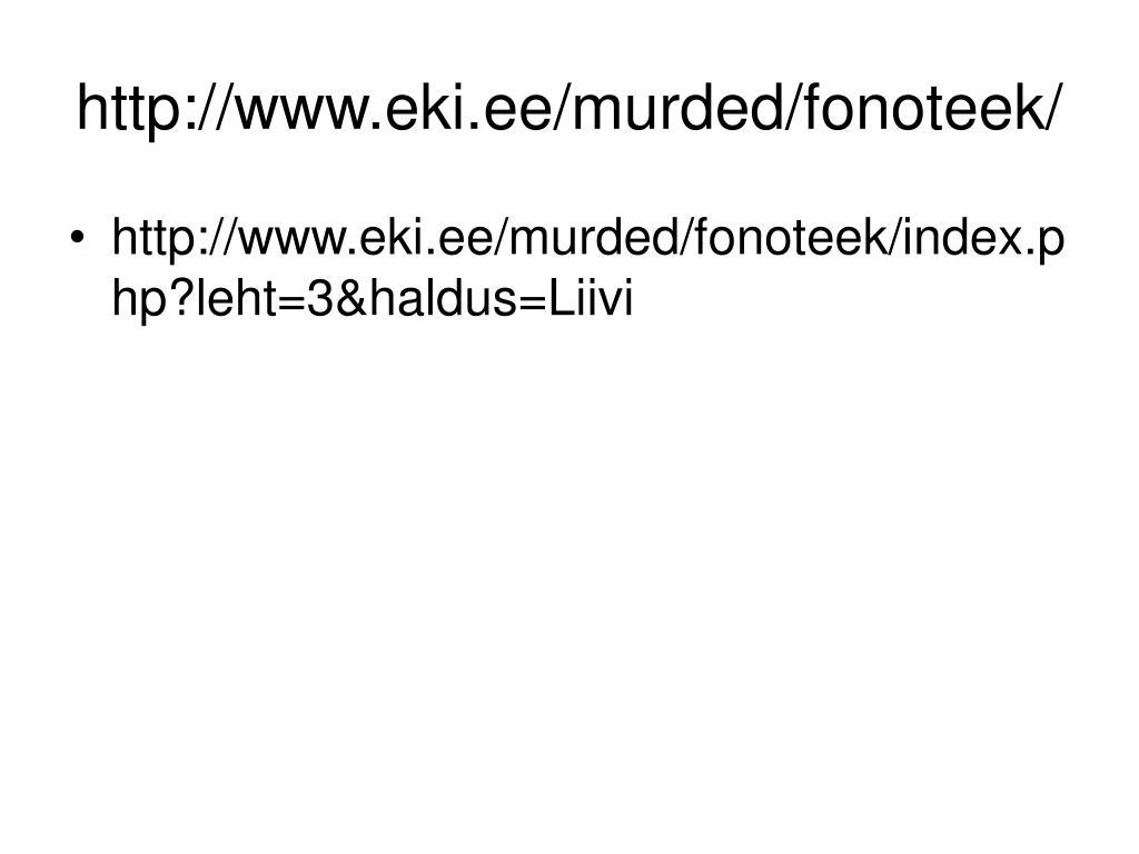 http://www.eki.ee/murded/fonoteek/