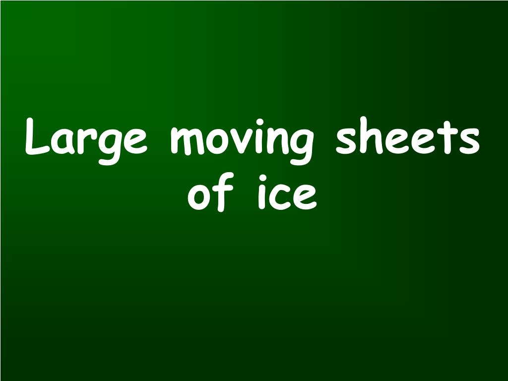 Large moving sheets