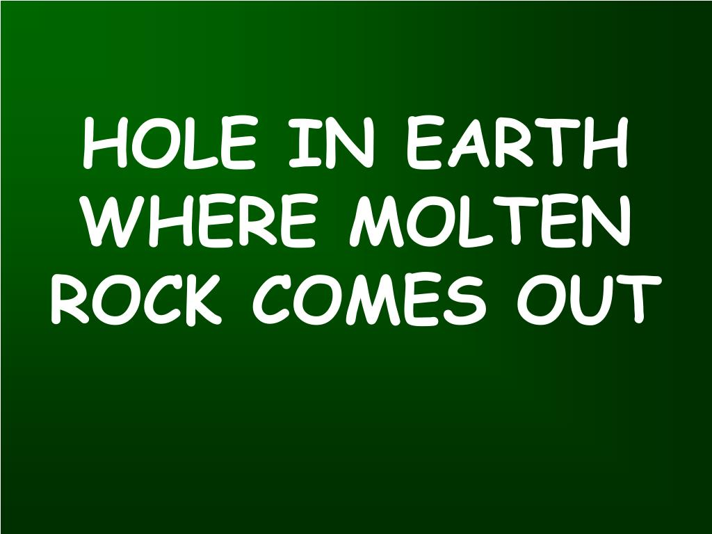 HOLE IN EARTH