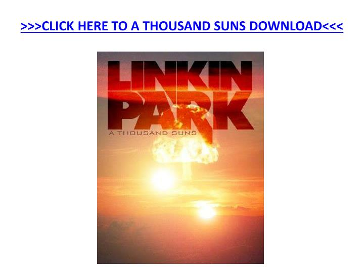 Click here to a thousand suns download