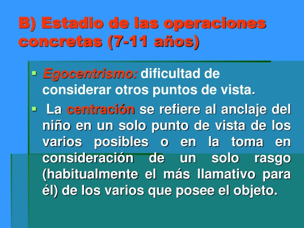 B) Estadio de las operaciones concretas