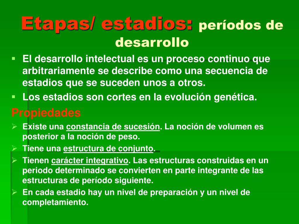 Etapas/ estadios: