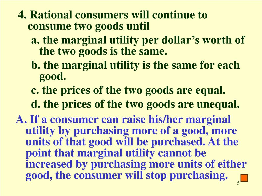 4. Rational consumers will continue to consume two goods until