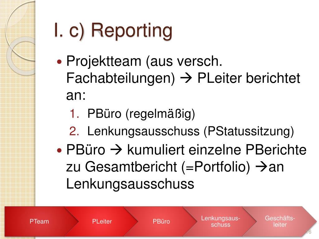 I. c) Reporting