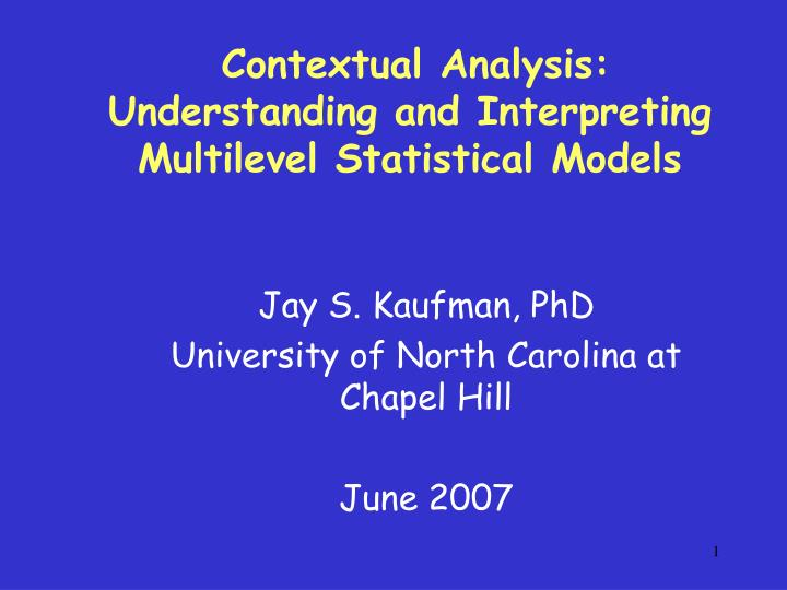 Contextual analysis understanding and interpreting multilevel statistical models l.jpg