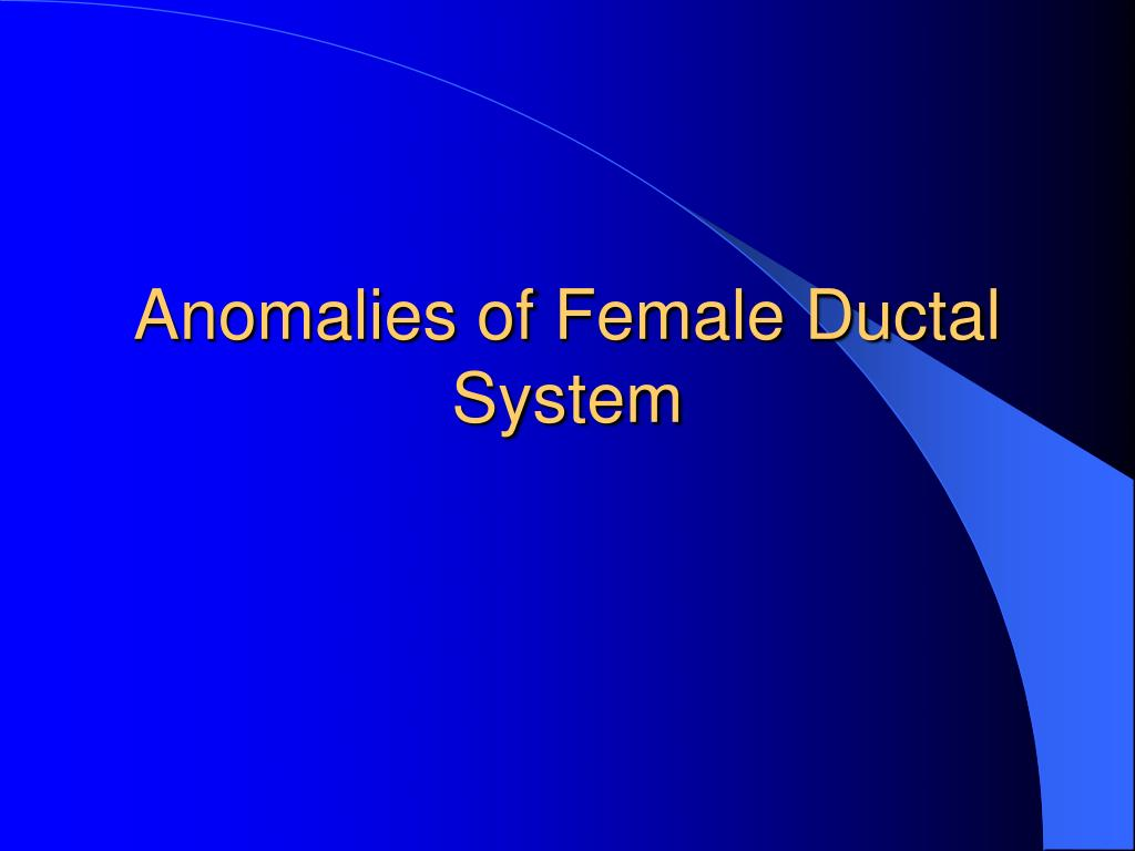 Anomalies of Female Ductal System