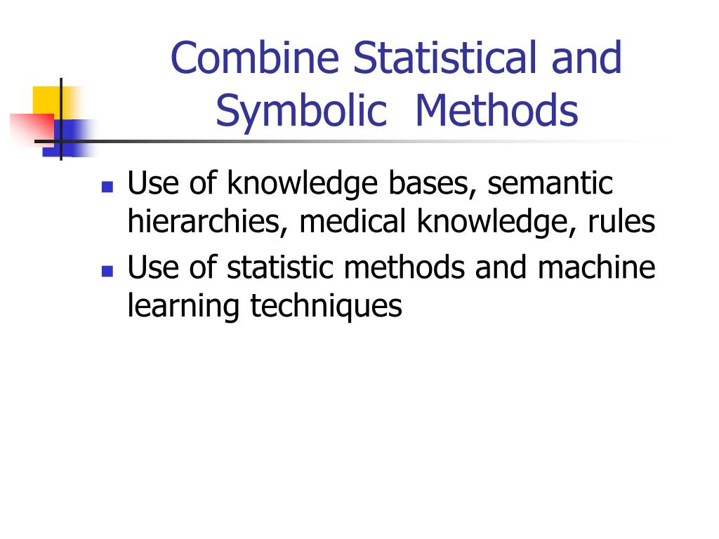 Combine Statistical and Symbolic  Methods