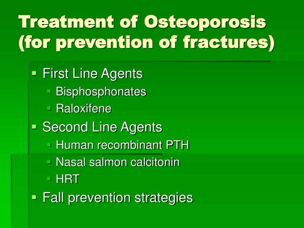 Treatment of Osteoporosis (for prevention of fractures)