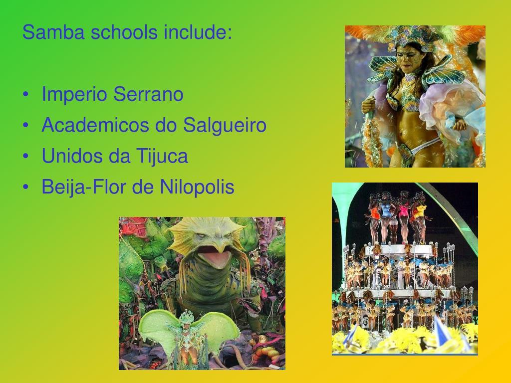 Samba schools include: