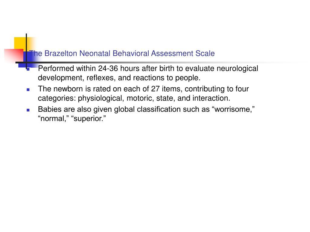 The Brazelton Neonatal Behavioral Assessment Scale