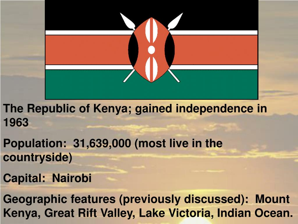 The Republic of Kenya; gained independence in 1963