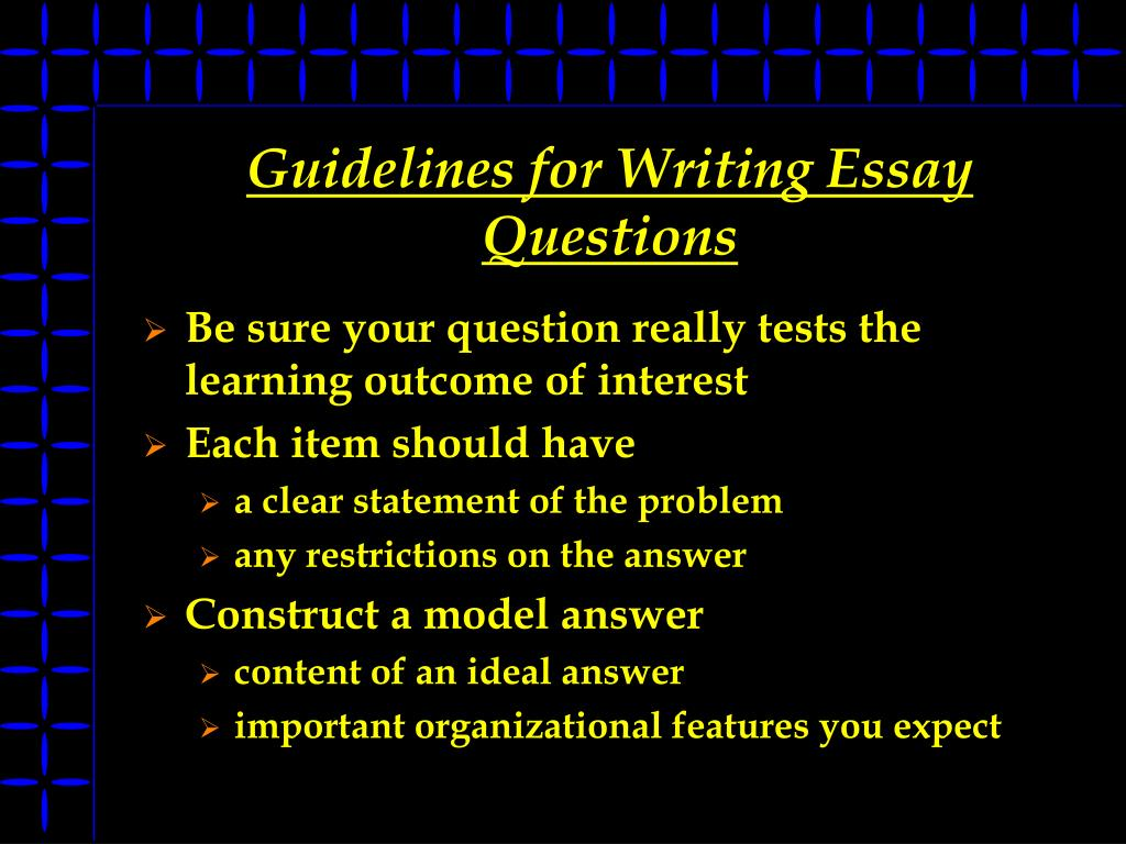 Guidelines for Writing Essay Questions