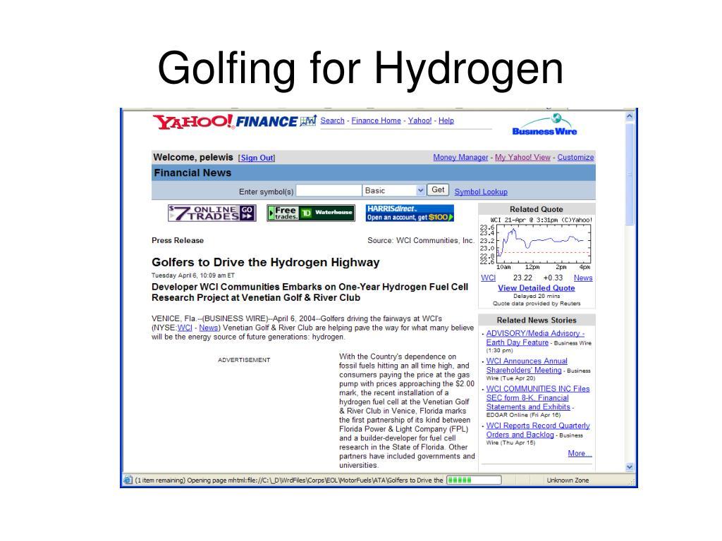Golfing for Hydrogen