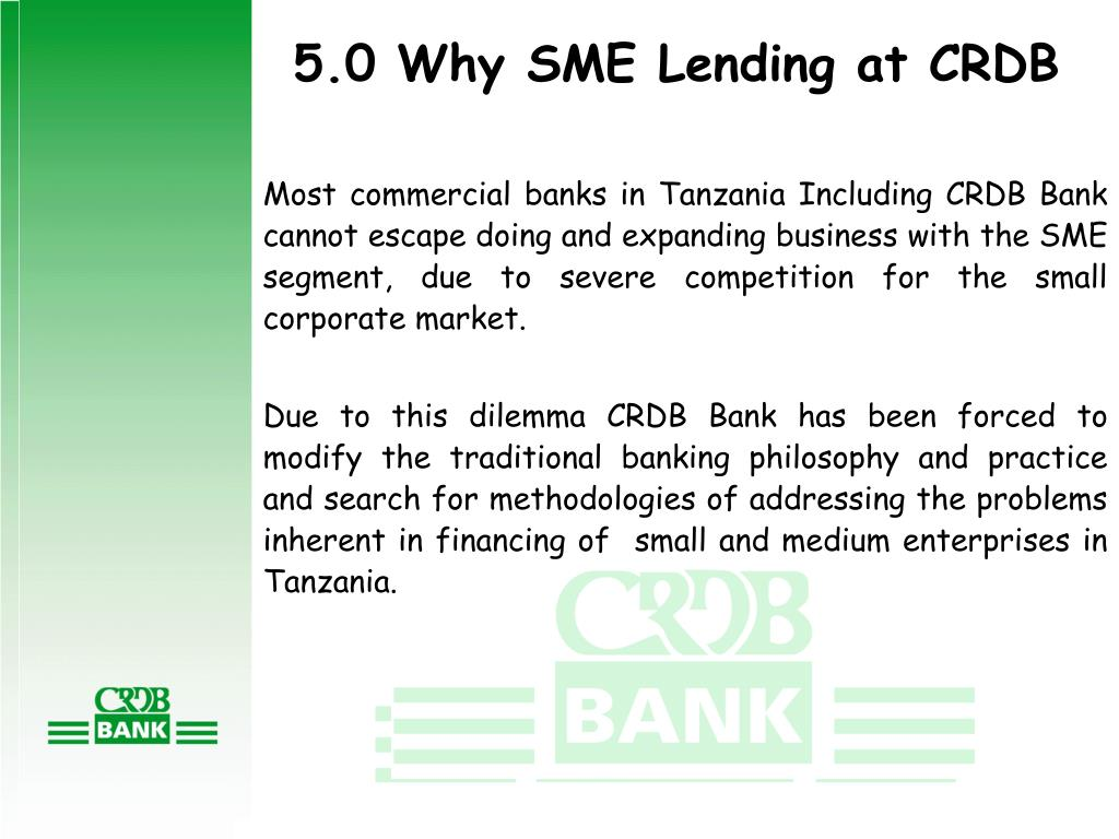 5.0 Why SME Lending at CRDB