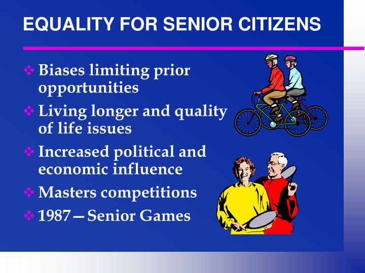 EQUALITY FOR SENIOR CITIZENS