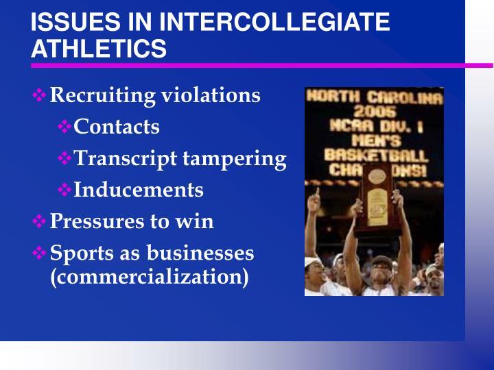 ISSUES IN INTERCOLLEGIATE ATHLETICS