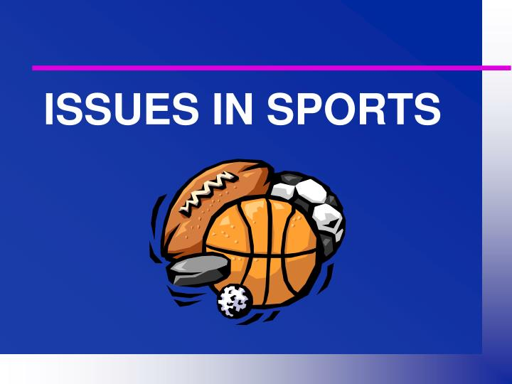 ISSUES IN SPORTS