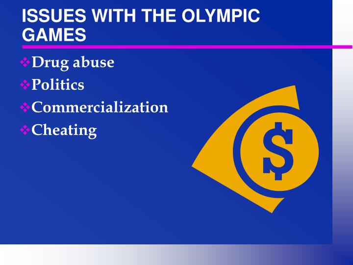 ISSUES WITH THE OLYMPIC GAMES