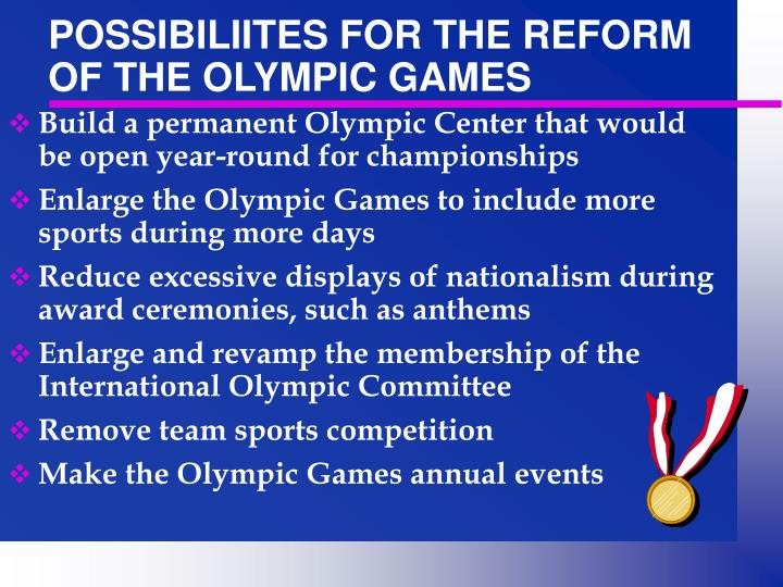 POSSIBILIITES FOR THE REFORM OF THE OLYMPIC GAMES
