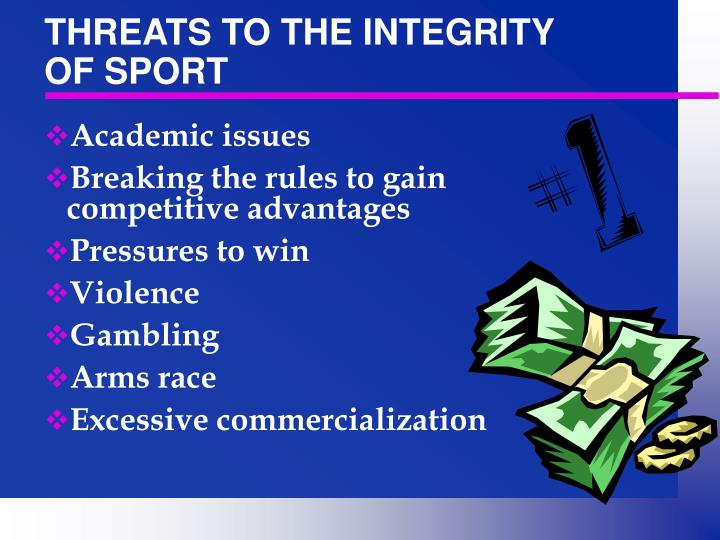 THREATS TO THE INTEGRITY OF SPORT
