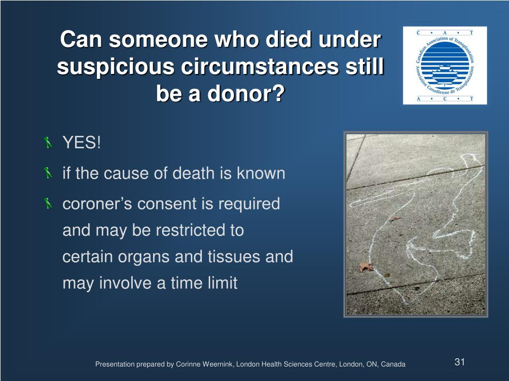 Can someone who died under suspicious circumstances still be a donor?