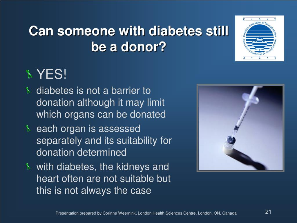 Can someone with diabetes still be a donor?
