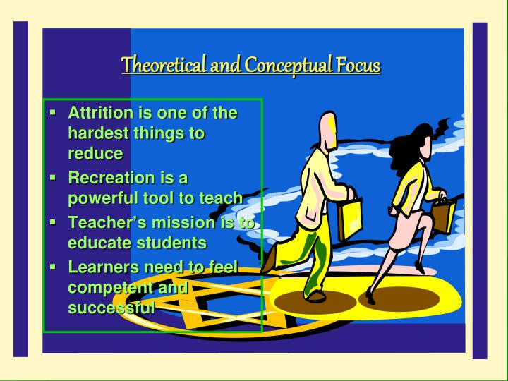 Theoretical and Conceptual Focus
