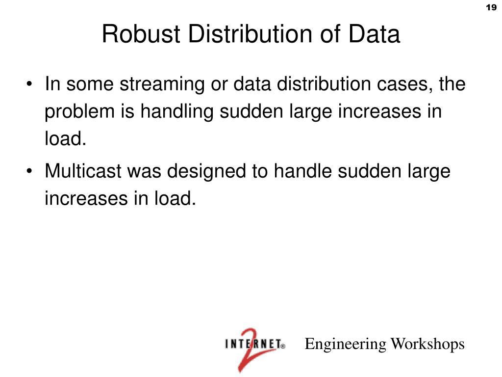 Robust Distribution of Data
