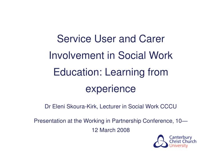 Service User and Carer Involvement in Social Work Education: Learning from experience
