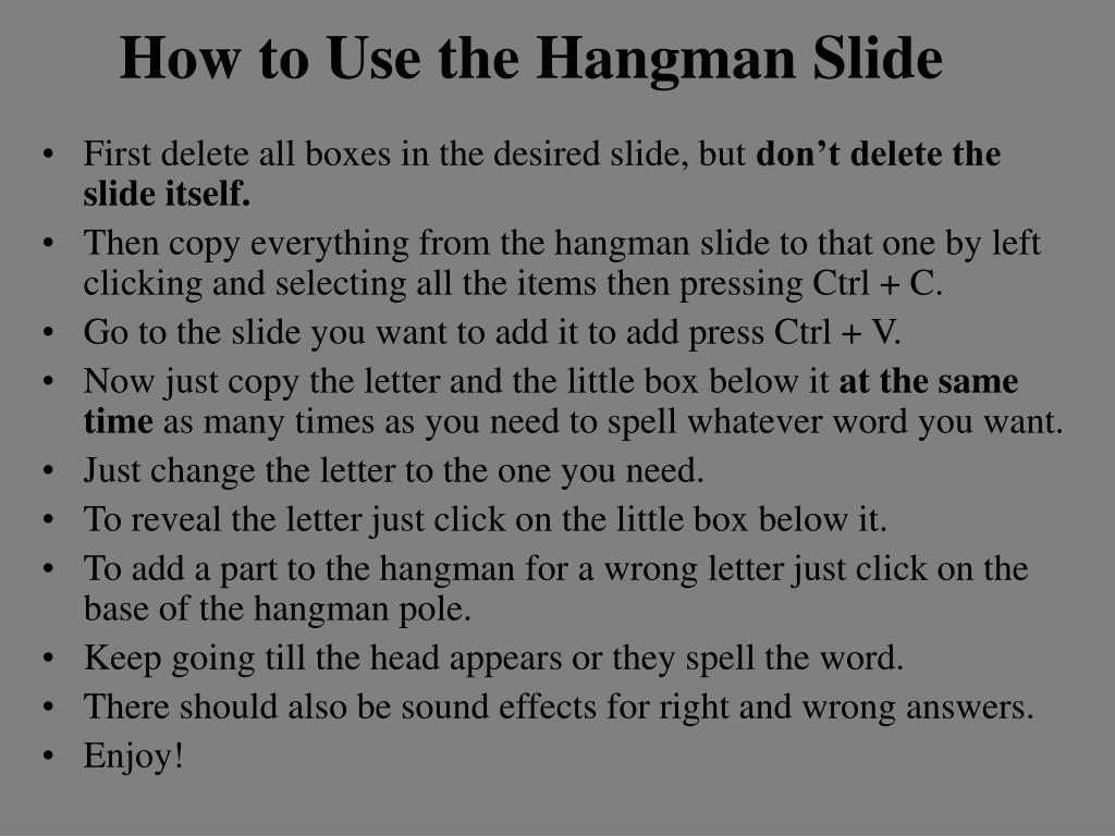 How to Use the Hangman Slide