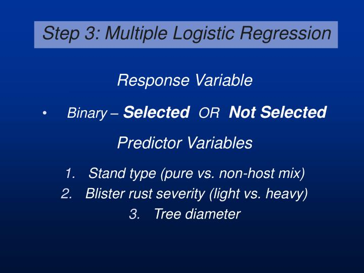Step 3: Multiple Logistic Regression
