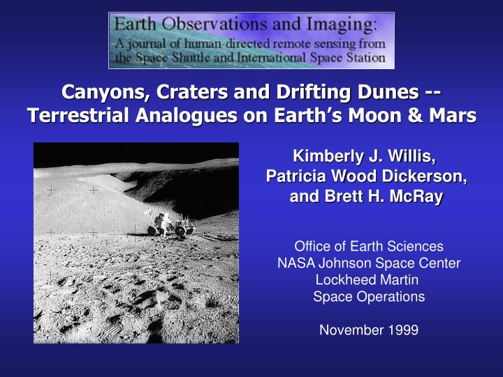 Canyons craters and drifting dunes terrestrial analogues on earth s moon mars l.jpg