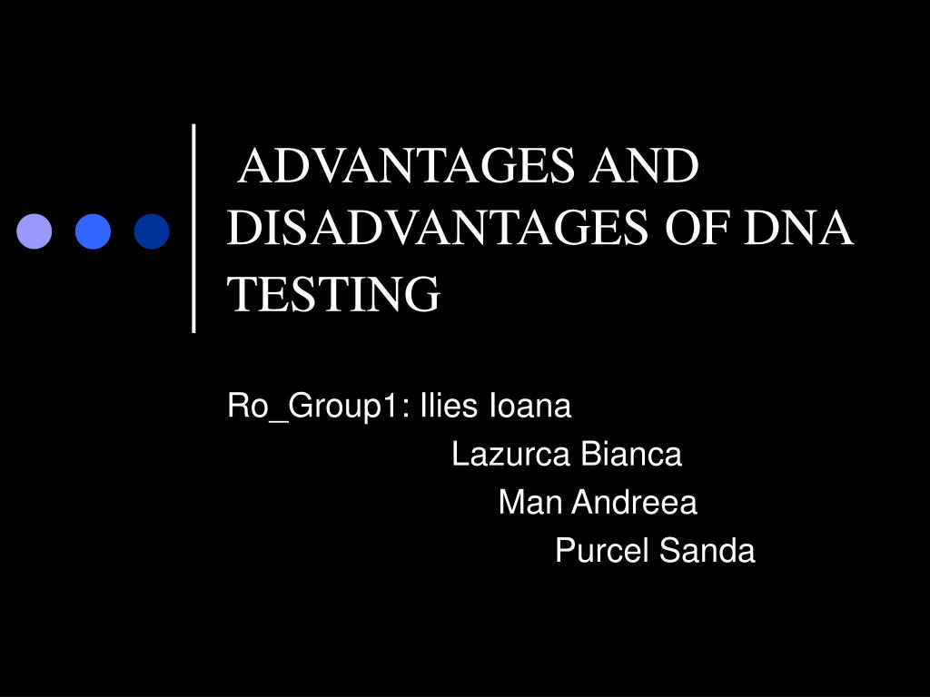 genetic testing advantages and disadvantages Home advantages and disadvantages of gmo canadians  towards genetic engineering in food and  that there is sufficient testing of gm.
