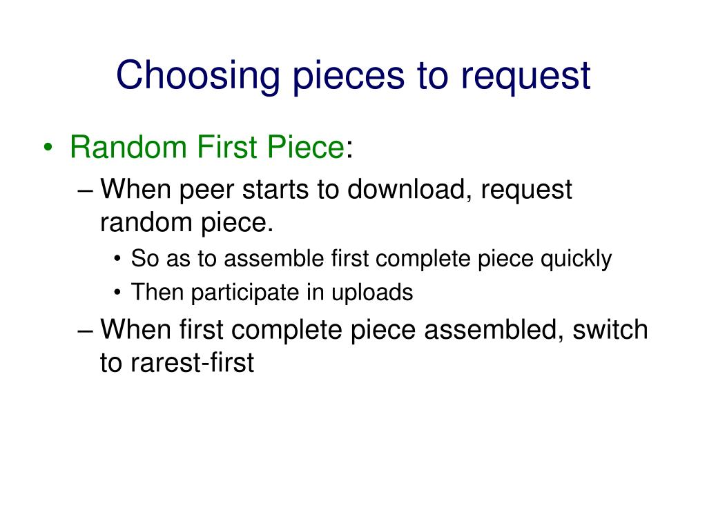 Choosing pieces to request