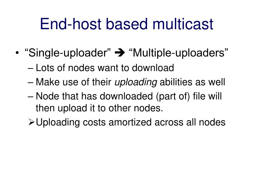 End-host based multicast