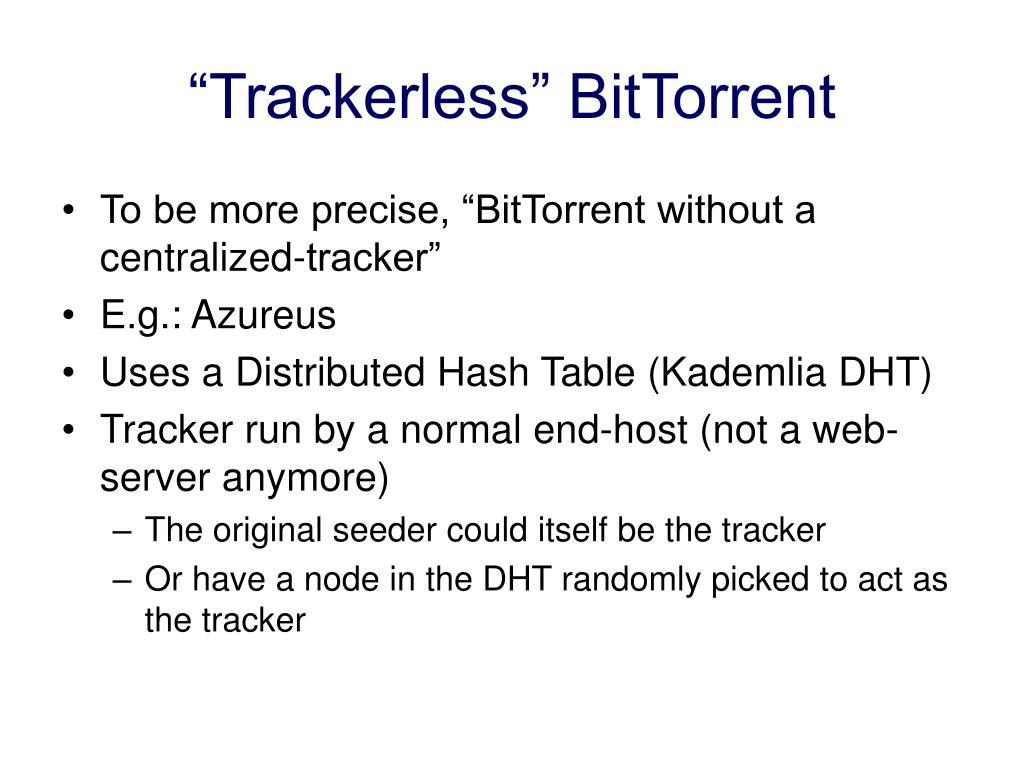 """""""Trackerless"""" BitTorrent"""