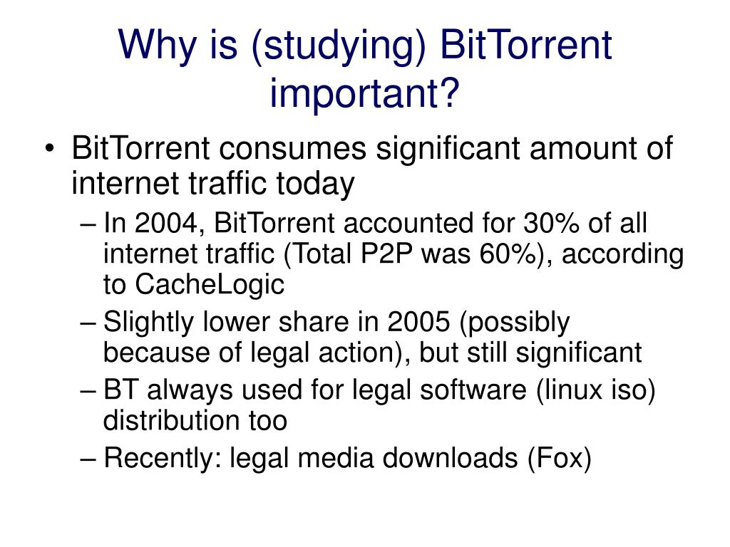 Why is (studying) BitTorrent important?
