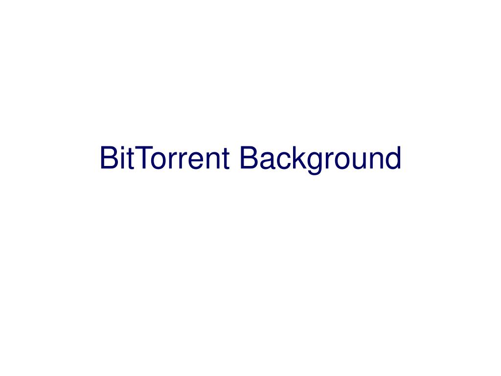 bittorrent background