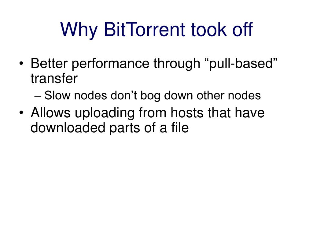 Why BitTorrent took off