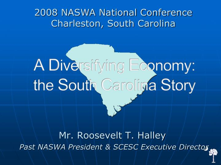 Mr roosevelt t halley past naswa president scesc executive director