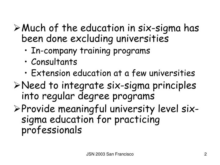 Much of the education in six-sigma has been done excluding universities
