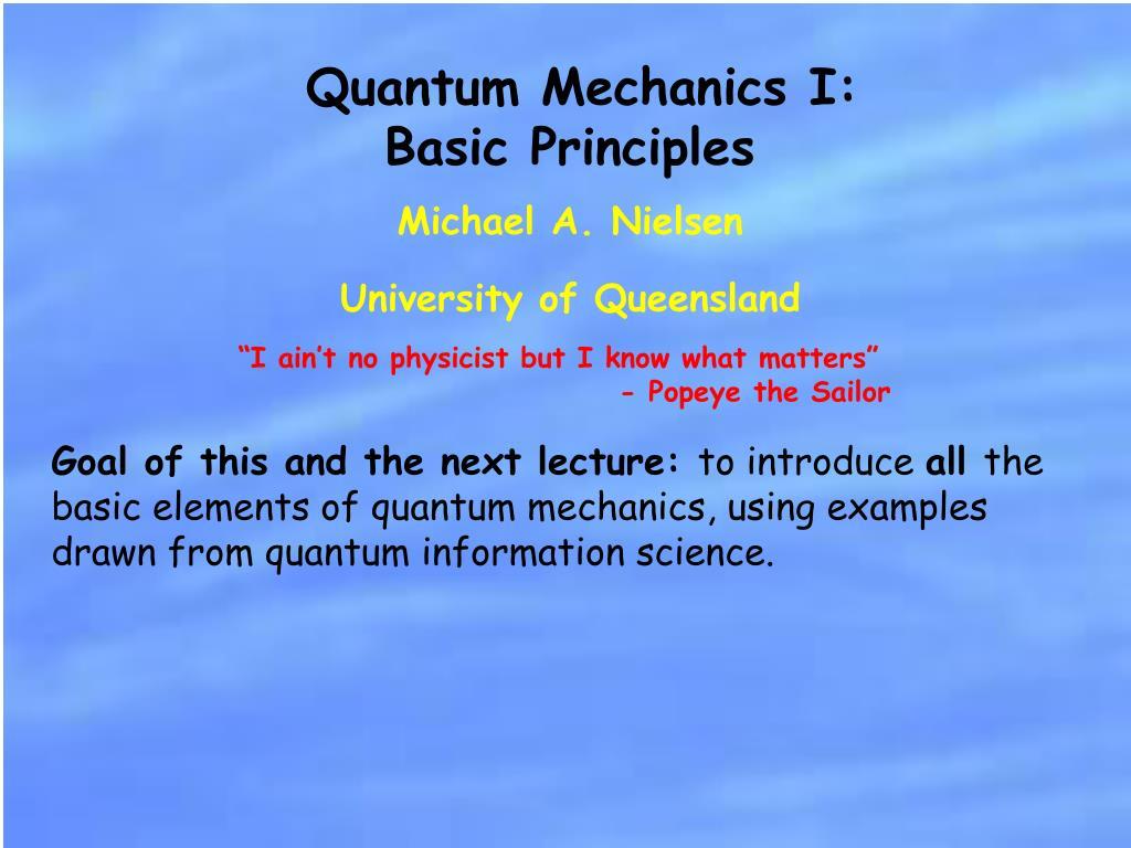 Quantum Mechanics I: