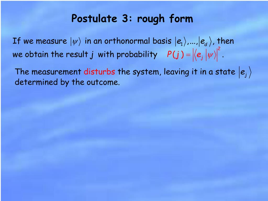 Postulate 3: rough form