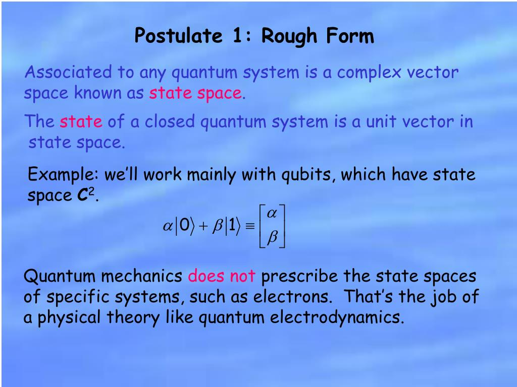 Postulate 1: Rough Form