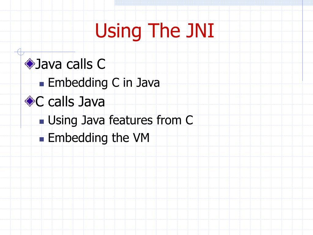 Using The JNI