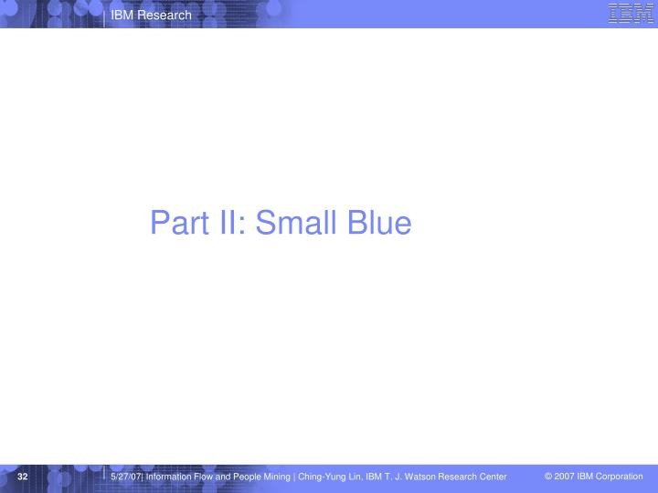 Part II: Small Blue