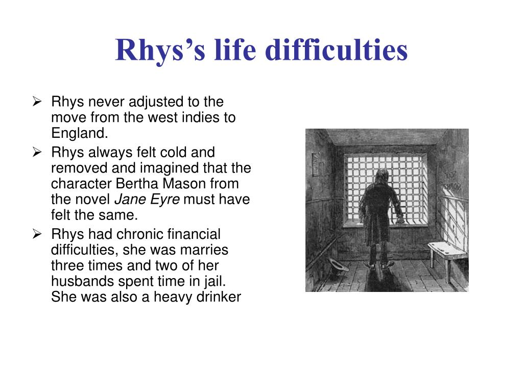 Rhys never adjusted to the move from the west indies to England.