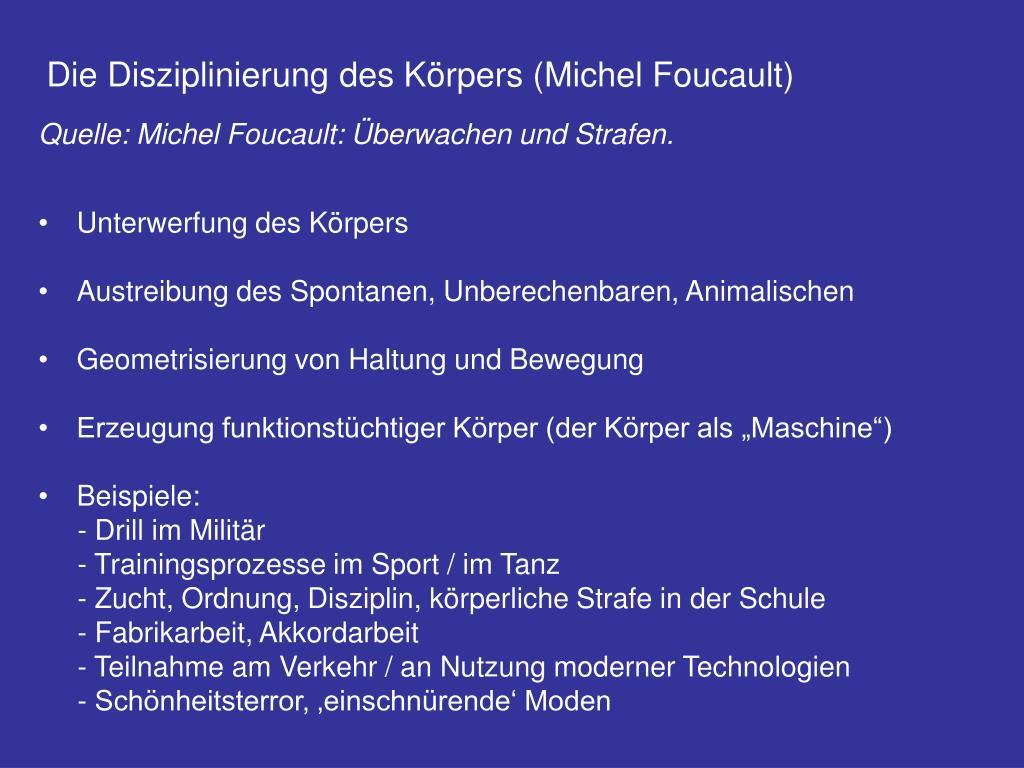 Die Disziplinierung des Körpers (Michel Foucault)
