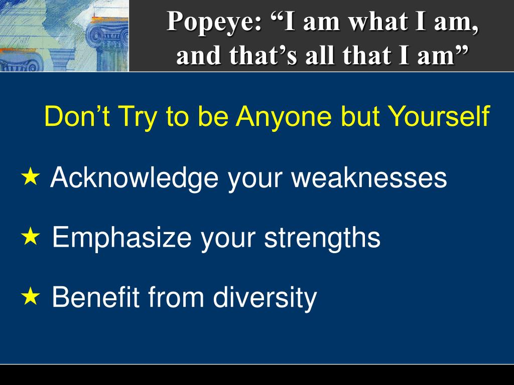 "Popeye: ""I am what I am,"