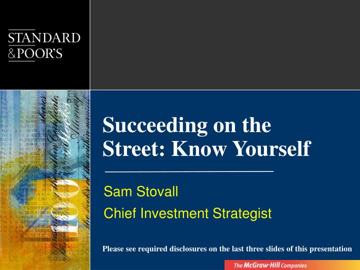 Succeeding on the street know yourself